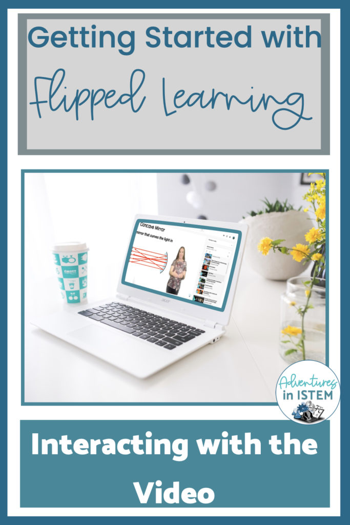 Getting students to interact with video in your flipped learning class