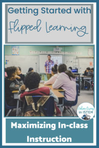 Flipped learning is about maximizing your in-class instruction