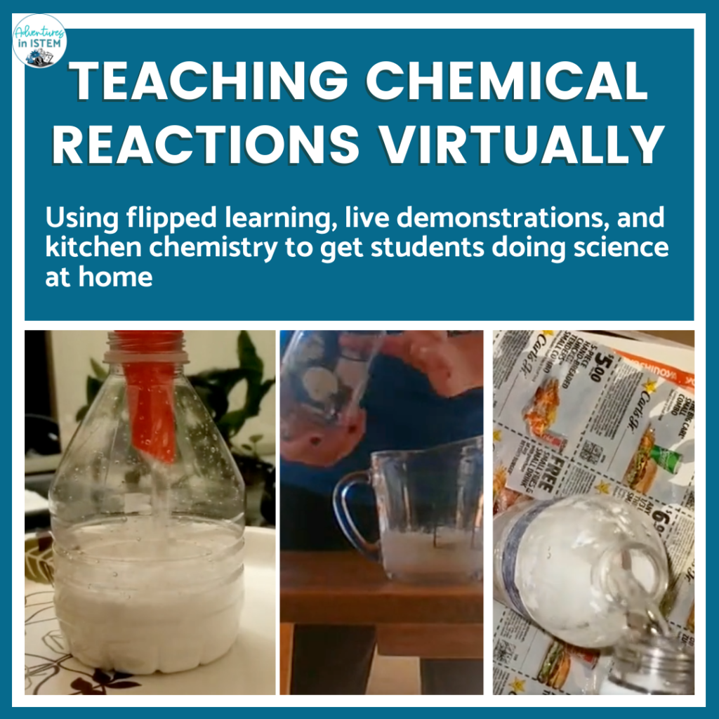 Teaching chemical reactions virtually using flipped lessons, live demonstrations, and kitchen chemistry