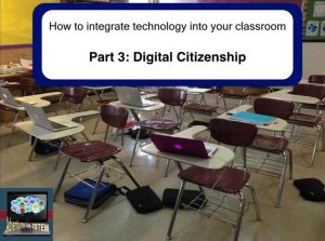 how to integrate technology into your classroom and teach digital citizenship