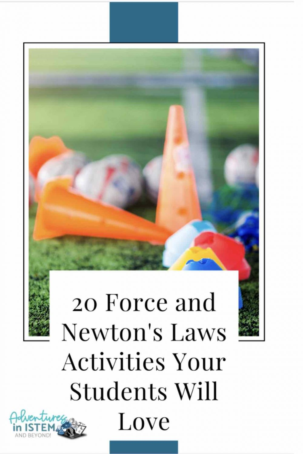 20 Force and Newton's laws activities your students will love