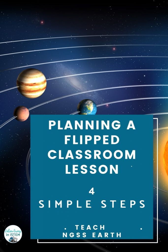 planning a flipped classroom lesson in four simple steps to teach NGSS Earth Science